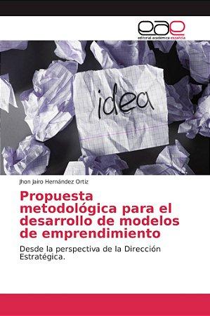Propuesta metodológica para el desarrollo de modelos de empr