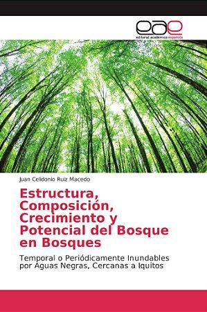Estructura, Composición, Crecimiento y Potencial del Bosque