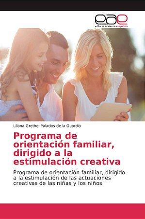 Programa de orientación familiar, dirigido a la estimulación