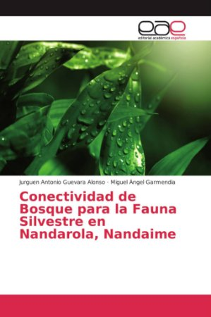 Conectividad de Bosque para la Fauna Silvestre en Nandarola,