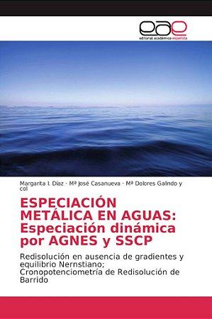 ESPECIACIÓN METÁLICA EN AGUAS: Especiación dinámica por AGNE