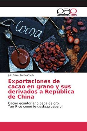 Exportaciones de cacao en grano y sus derivados a República