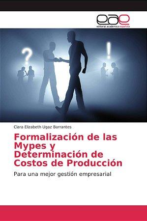 Formalización de las Mypes y Determinación de Costos de Prod
