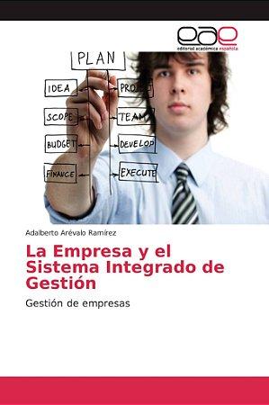 La Empresa y el Sistema Integrado de Gestión