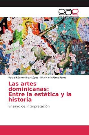 Las artes dominicanas: Entre la estética y la historia