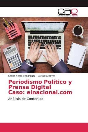 Periodismo Político y Prensa Digital Caso: elnacional.com