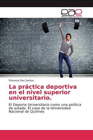 La práctica deportiva en el nivel superior universitario