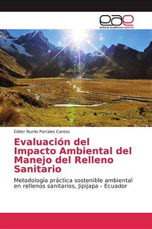Evaluación del Impacto Ambiental del Manejo del Relleno Sani