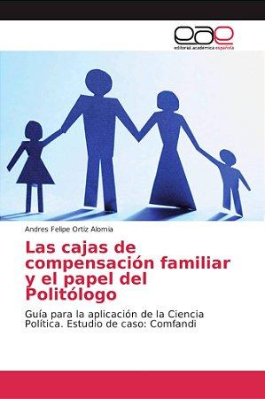 Las cajas de compensación familiar y el papel del Politólogo