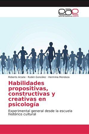 Habilidades propositivas, constructivas y creativas en psico