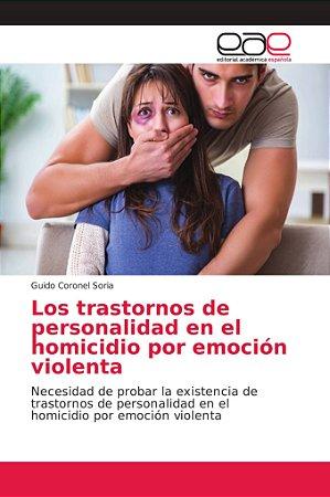 Los trastornos de personalidad en el homicidio por emoción v