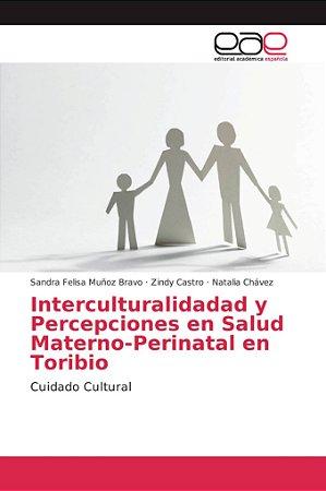 Interculturalidadad y Percepciones en Salud Materno-Perinata