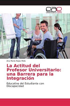 La Actitud del Profesor Universitario: una Barrera para la I
