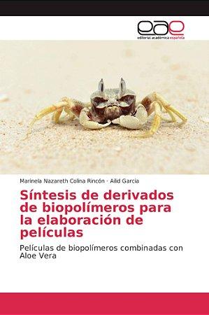 Síntesis de derivados de biopolímeros para la elaboración de