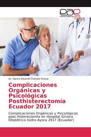 Complicaciones Orgánicas y Psicológicas Posthisterectomía Ec