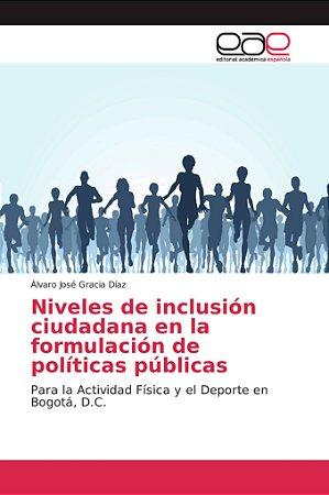 Niveles de inclusión ciudadana en la formulación de política