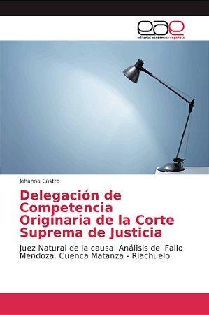 Delegación de Competencia Originaria de la Corte Suprema de