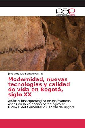Modernidad, nuevas tecnologías y calidad de vida en Bogotá,