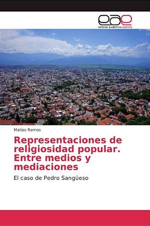 Representaciones de religiosidad popular. Entre medios y med