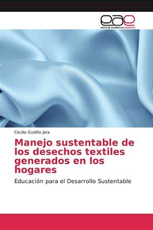 Manejo sustentable de los desechos textiles generados en los
