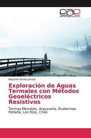 Exploración de Aguas Termales con Métodos Geoeléctricos Resi