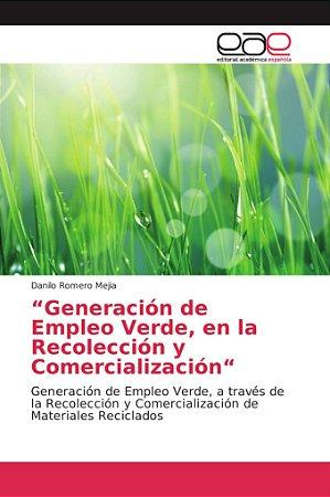 """""""Generación de Empleo Verde, en la Recolección y Comercializ"""