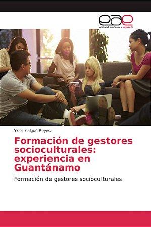 Formación de gestores socioculturales: experiencia en Guantá