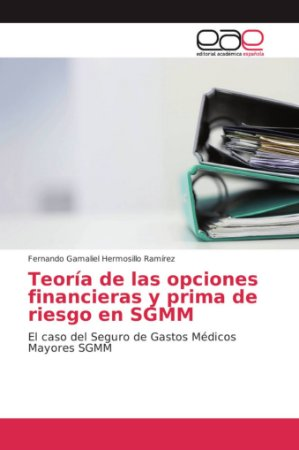 Teoría de las opciones financieras y prima de riesgo en SGMM