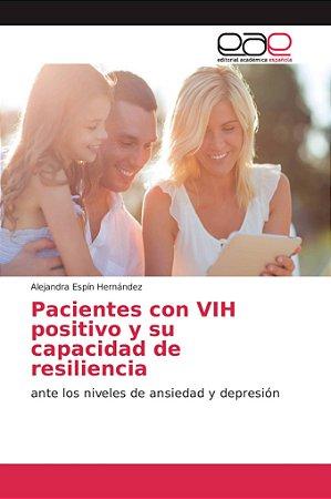 Pacientes con VIH positivo y su capacidad de resiliencia