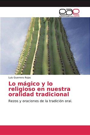 Lo mágico y lo religioso en nuestra oralidad tradicional