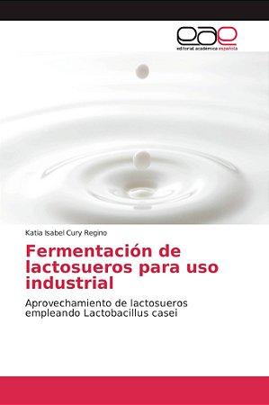 Fermentación de lactosueros para uso industrial