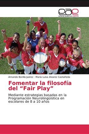 """Fomentar la filosofía del """"Fair Play"""""""