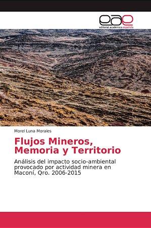 Flujos Mineros, Memoria y Territorio