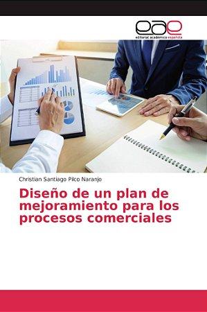 Diseño de un plan de mejoramiento para los procesos comercia