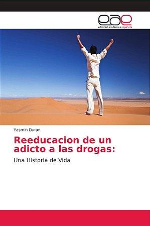 Reeducacion de un adicto a las drogas: