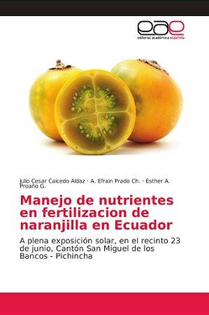 Manejo de nutrientes en fertilizacion de naranjilla en Ecuad