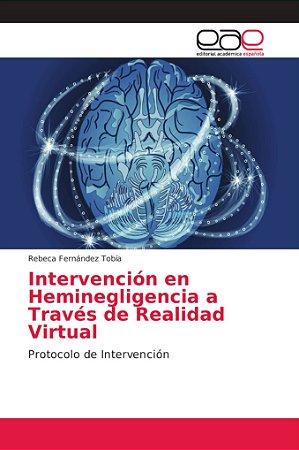 Intervención en Heminegligencia a Través de Realidad Virtual