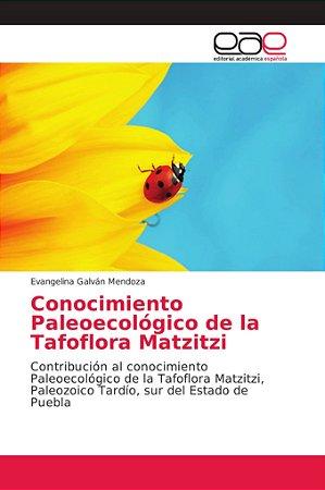 Conocimiento Paleoecológico de la Tafoflora Matzitzi