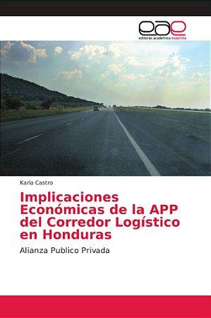 Implicaciones Económicas de la APP del Corredor Logístico en