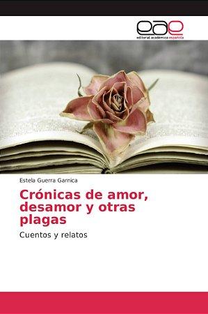 Crónicas de amor, desamor y otras plagas