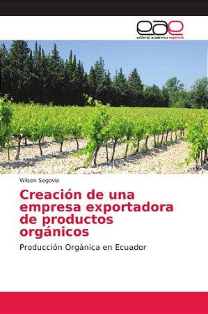 Creación de una empresa exportadora de productos orgánicos