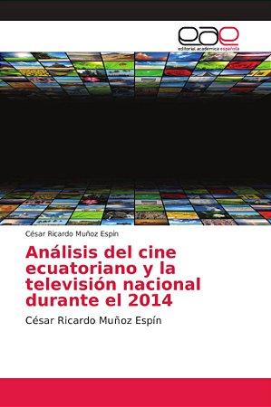 Análisis del cine ecuatoriano y la televisión nacional duran