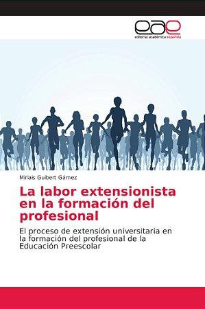 La labor extensionista en la formación del profesional
