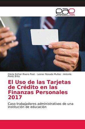 El Uso de las Tarjetas de Crédito en las Finanzas Personales