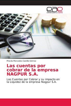Las cuentas por cobrar de la empresa NAGPUR S.A.
