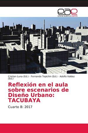 Reflexión en el aula sobre escenarios de Diseño Urbano: TACU