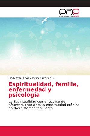 Espiritualidad, familia, enfermedad y psicología