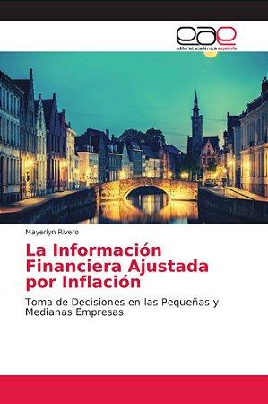 La Información Financiera Ajustada por Inflación