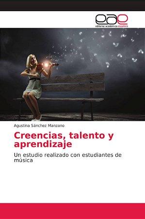 Creencias, talento y aprendizaje