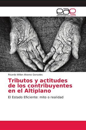 Tributos y actitudes de los contribuyentes en el Altiplano